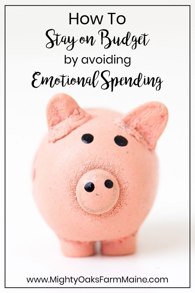 Avoid the Trap of Emotional Spending | Avoiding Coupons | Mighty Oaks Farm Maine
