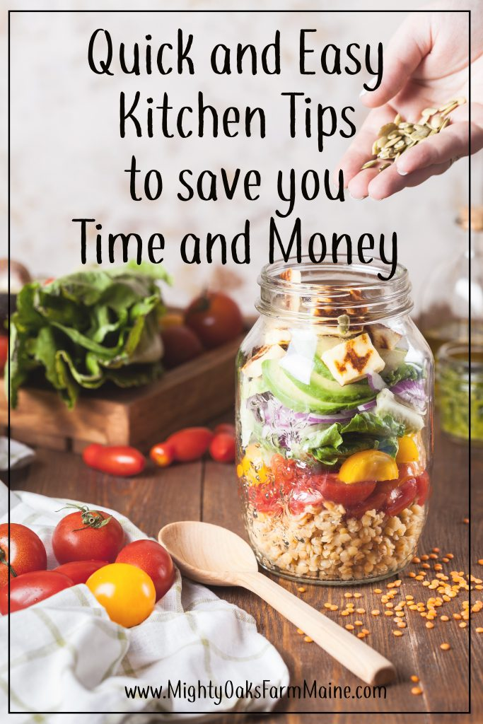Get quick and easy tips and tricks for your kitchen that save time and money | Mighty Oaks Farm Maine